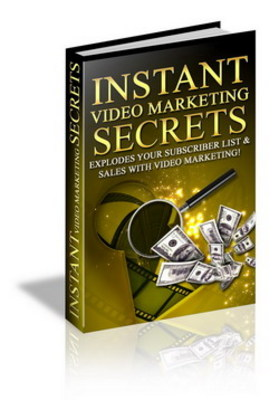 Product picture Instant Video Maketing Secrets - Make Money Now!