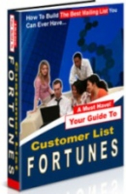 Product picture Customer List Fortunes - Make Money from Your List!